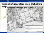 subset of georeferenced oxholm s map