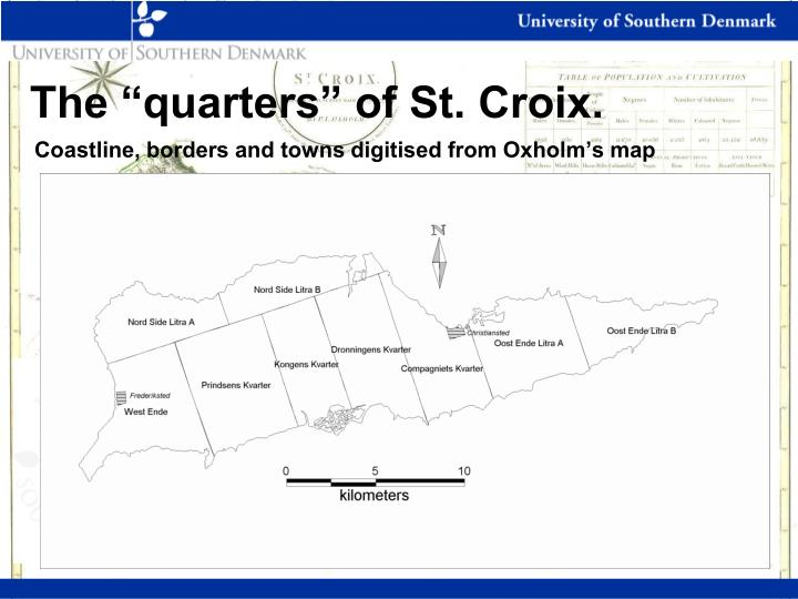 "The ""quarters"" of St. Croix."