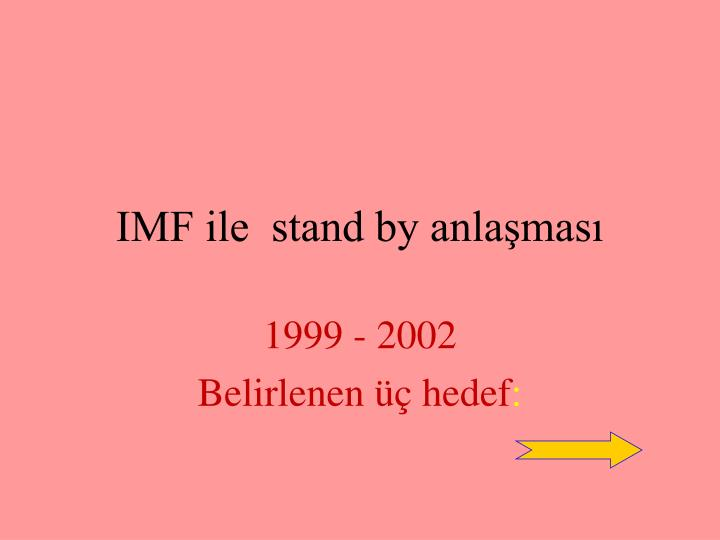 Imf ile stand by anla mas