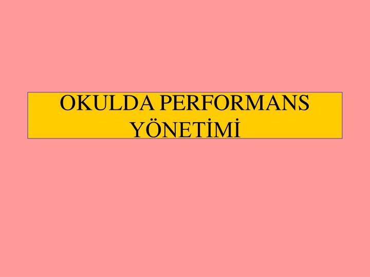 OKULDA PERFORMANS YÖNETİMİ