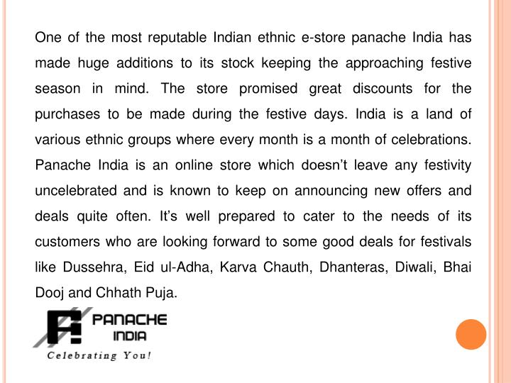 One of the most reputable Indian ethnic e-store panache India has made huge additions to its stock k...