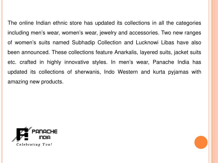 The online Indian ethnic store has updated its collections in all the categories including men's wear, women's wear, jewelry and accessories. Two new ranges of women's suits named