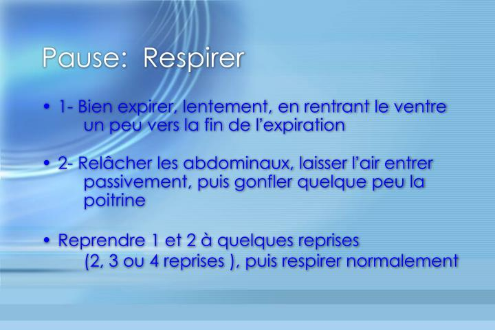 Pause:  Respirer