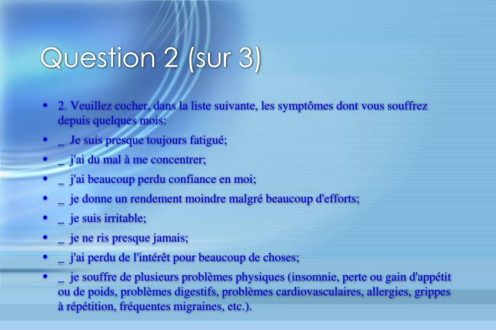 Question 2 (sur 3)