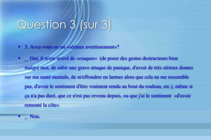 Question 3 (sur 3)