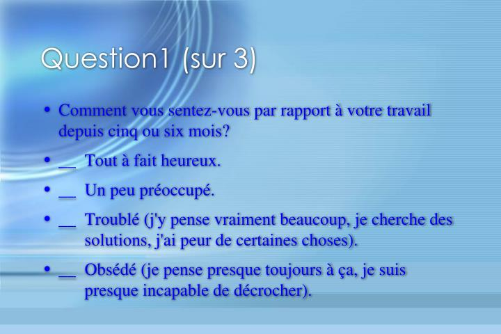 Question1 (sur 3)