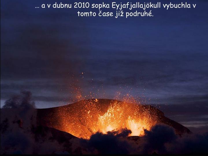 a v dubnu 2010 sopka