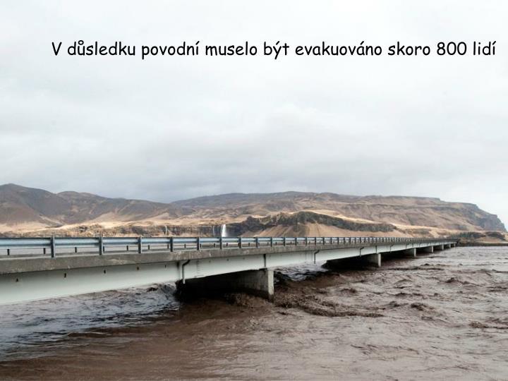 V dsledku povodn muselo bt evakuovno skoro 800 lid