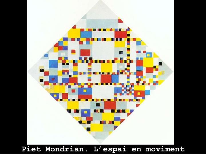 Piet Mondrian. L'espai en moviment