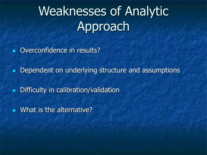 Weaknesses of Analytic Approach