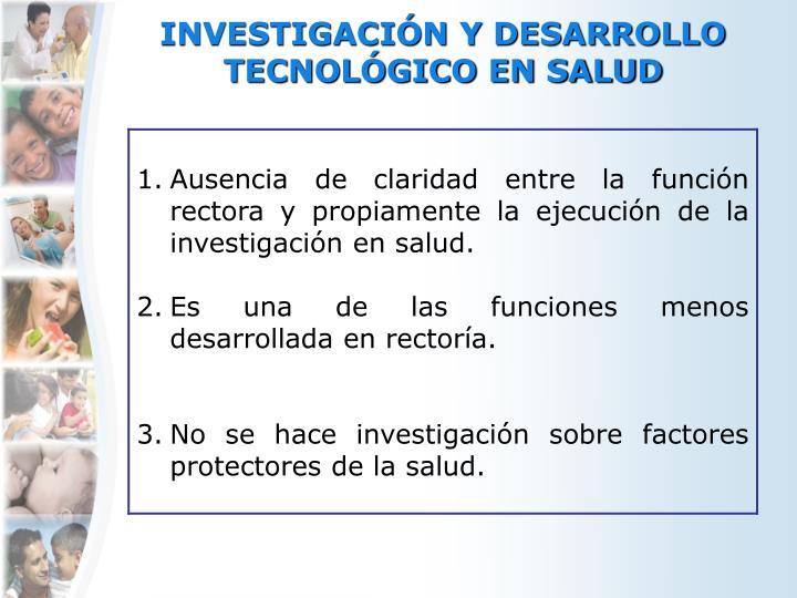 INVESTIGACIÓN Y DESARROLLO TECNOLÓGICO EN SALUD