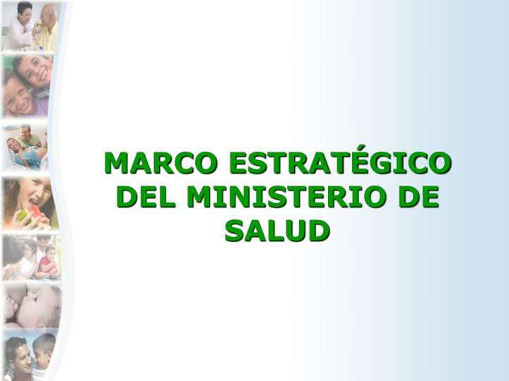 MARCO ESTRATÉGICO DEL MINISTERIO DE SALUD