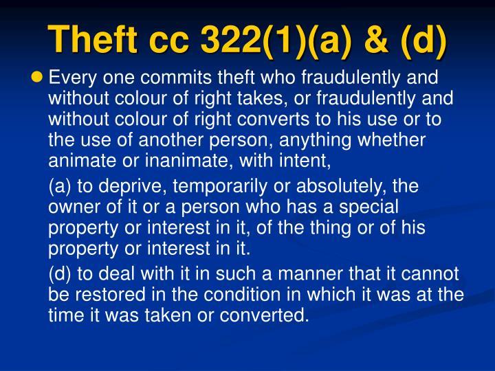 Theft cc 322(1)(a) & (d)