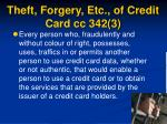 theft forgery etc of credit card cc 342 3
