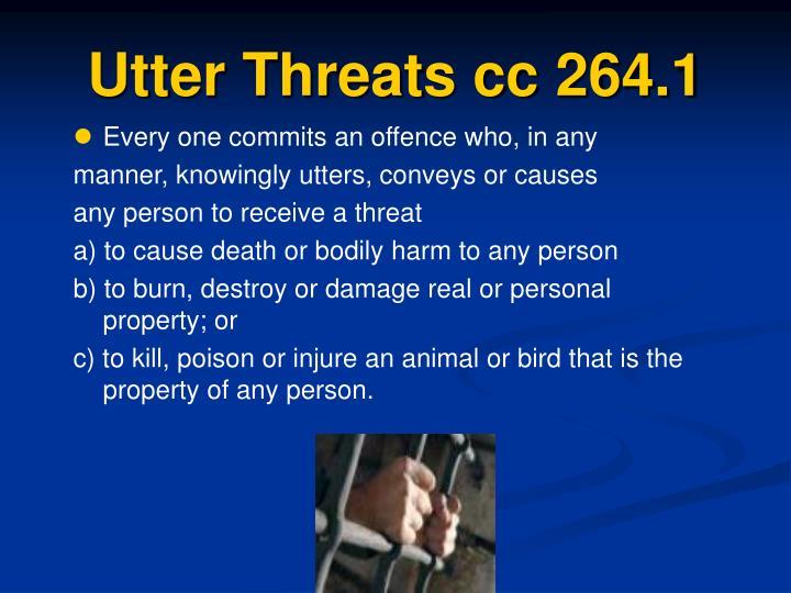 Utter Threats cc 264.1