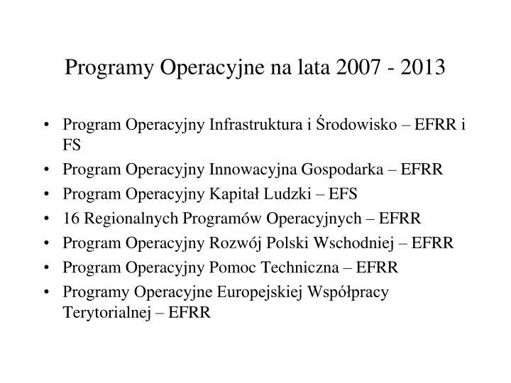 Programy Operacyjne na lata 2007 - 2013