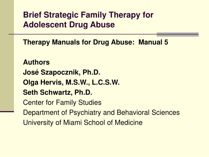 Brief Strategic Family Therapy for Adolescent Drug Abuse
