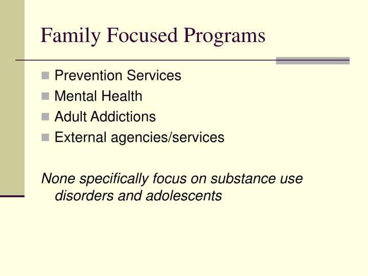 Family focused programs