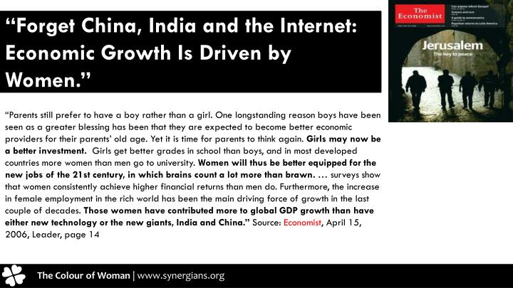 """""""Forget China, India and the Internet: Economic Growth Is Driven by Women."""""""