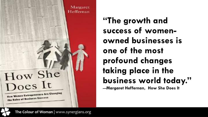 """""""The growth and success of women-owned businesses is one of the most profound changes taking"""