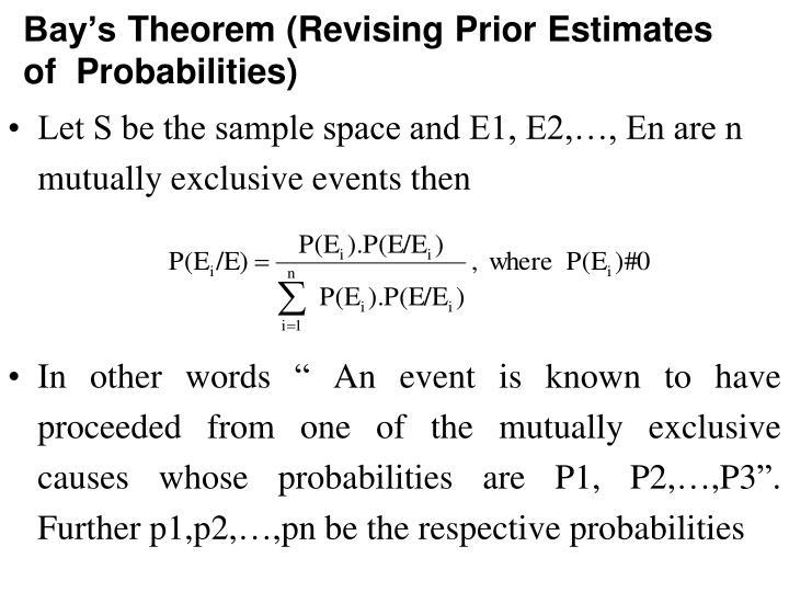 Bay's Theorem (Revising Prior Estimates of  Probabilities)