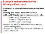 example independent events winning a free lunch