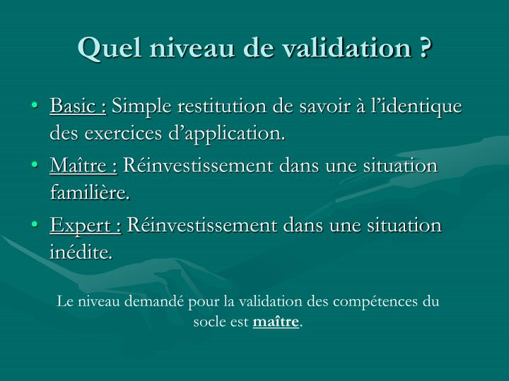 Quel niveau de validation ?
