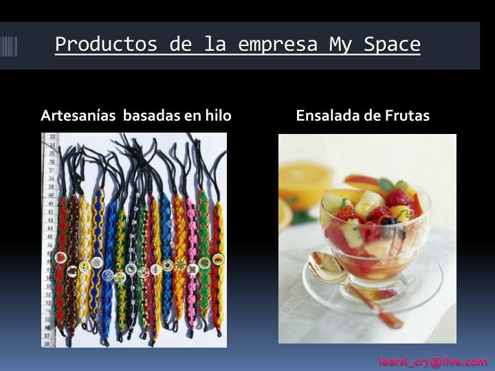 Productos de la empresa my space