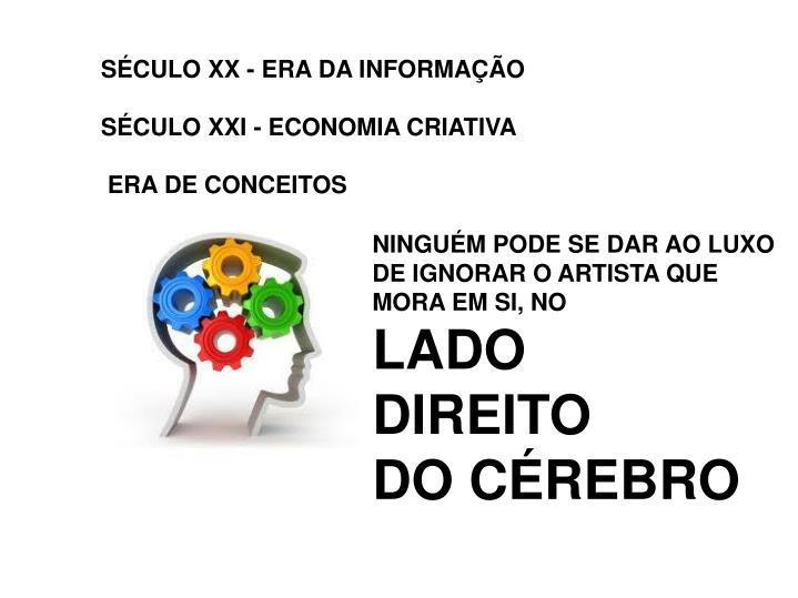 SÉCULO XX - ERA DA INFORMAÇÃO
