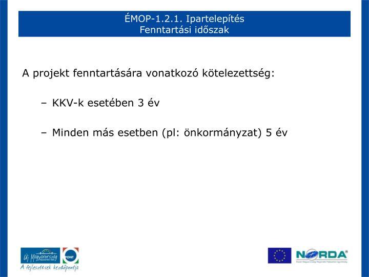 ÉMOP-1.2.1. Ipartelepítés