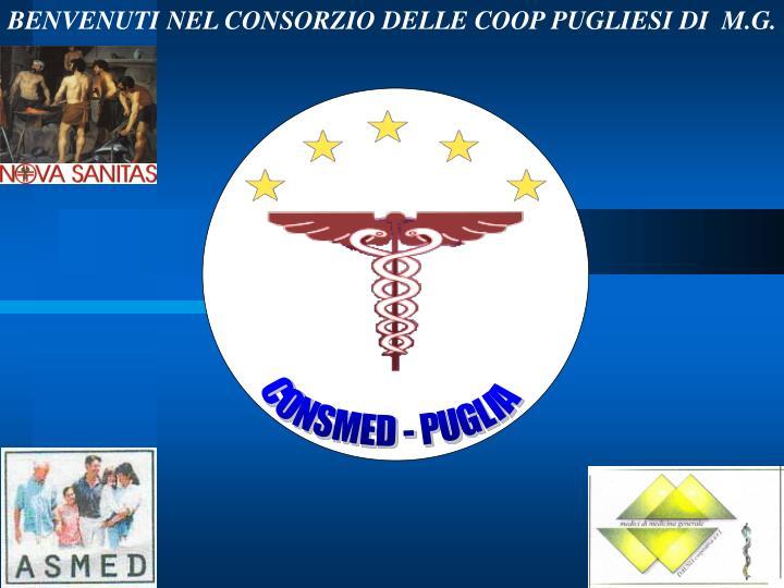 BENVENUTI NEL CONSORZIO DELLE COOP PUGLIESI DI  M.G.