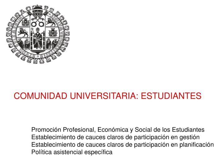 COMUNIDAD UNIVERSITARIA: ESTUDIANTES