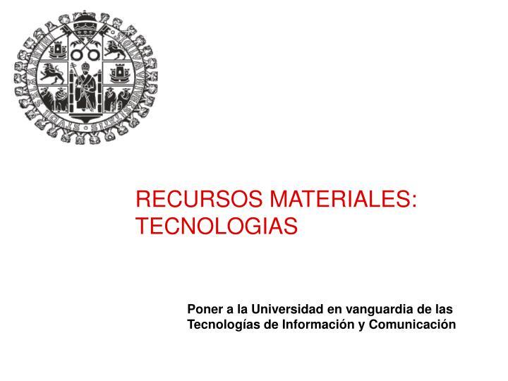 RECURSOS MATERIALES: TECNOLOGIAS
