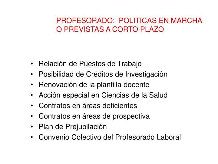 PROFESORADO:  POLITICAS EN MARCHA O PREVISTAS A CORTO PLAZO
