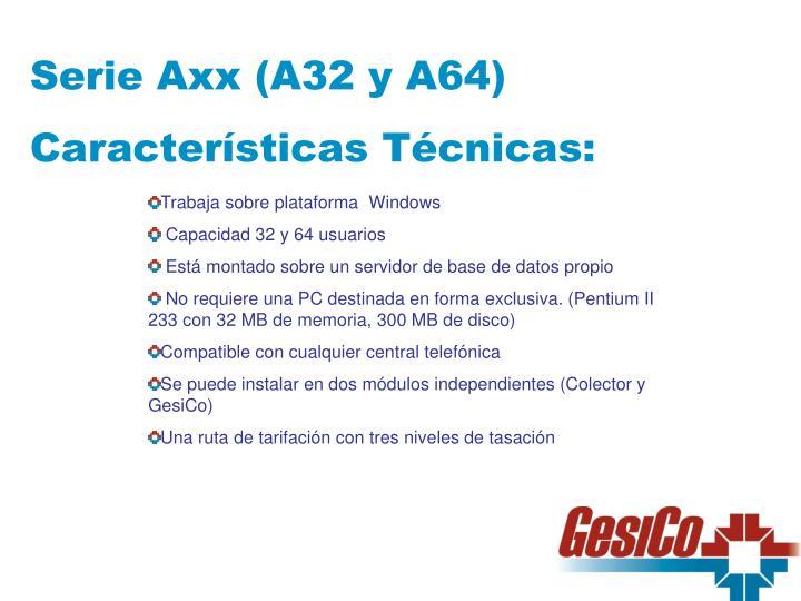 Serie Axx (A32 y A64)