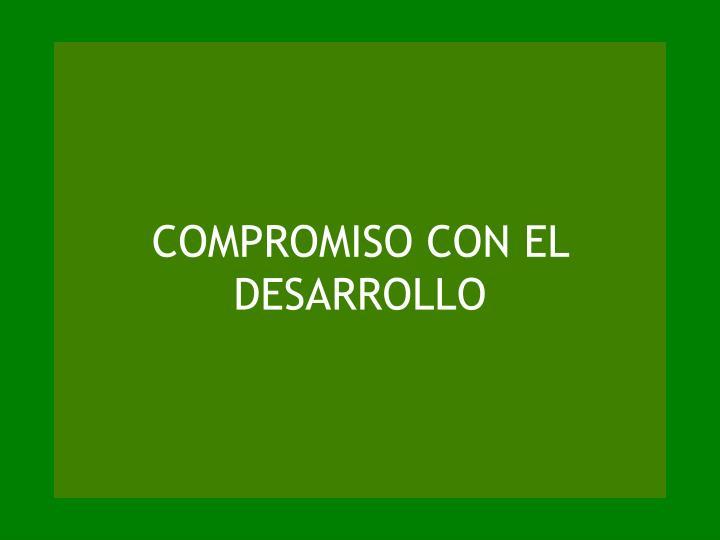 COMPROMISO CON EL DESARROLLO