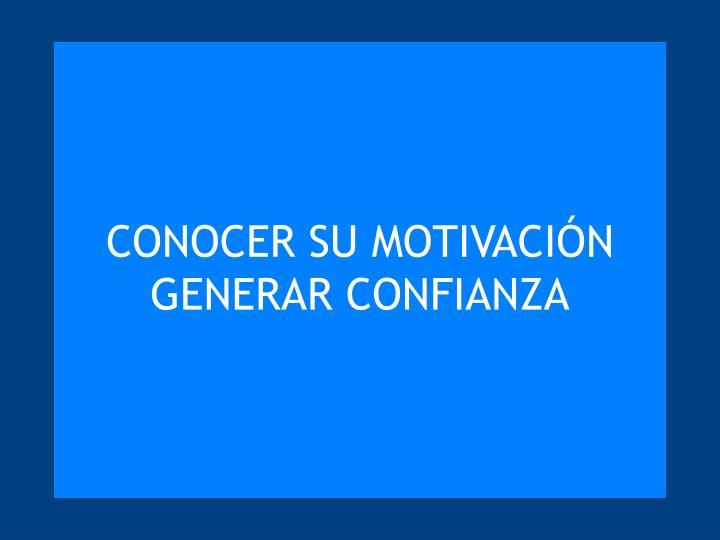 CONOCER SU MOTIVACIÓN