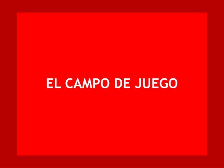 EL CAMPO DE JUEGO
