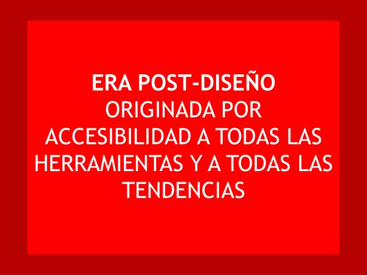 ERA POST-DISEÑO