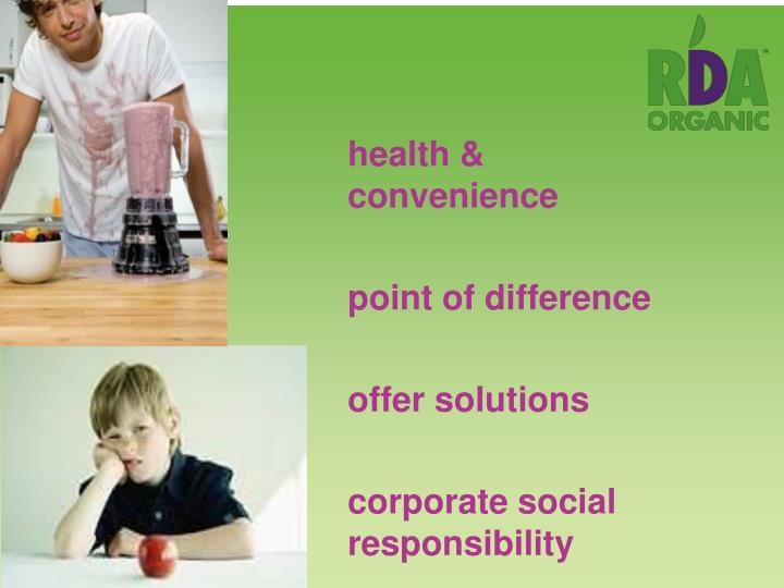 health & convenience