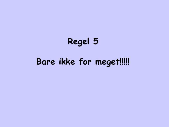 Regel 5