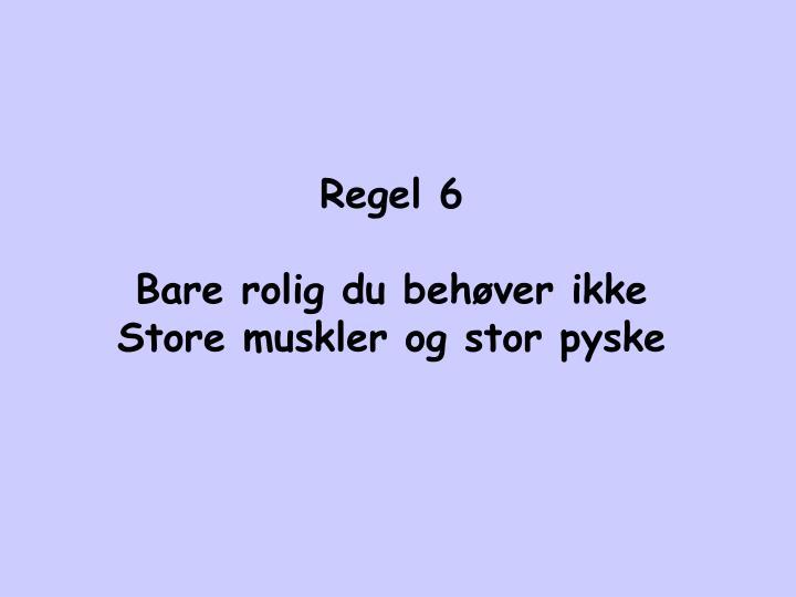 Regel 6