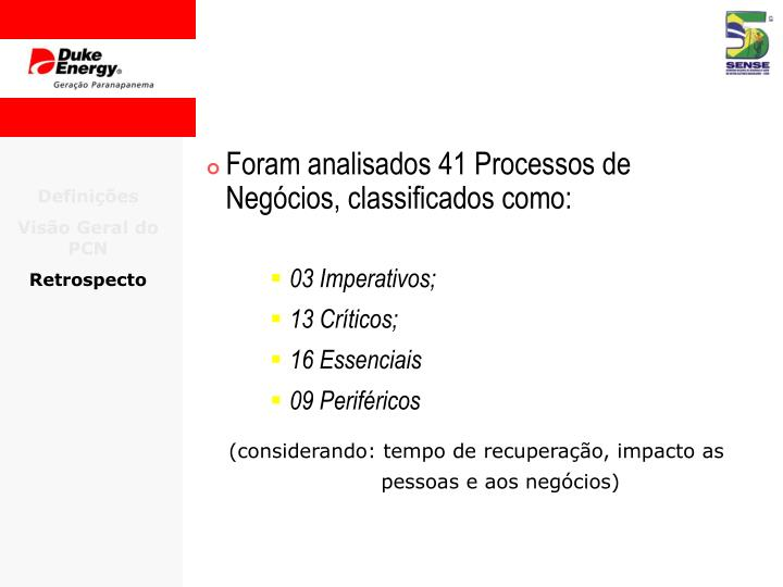 Foram analisados 41 Processos de Negócios, classificados como: