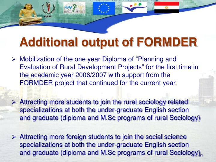 "Mobilization of the one year Diploma of ""Planning and Evaluation of Rural Development Projects"" for the first time in the academic year 2006/2007 with support from the FORMDER project that continued for the current year."