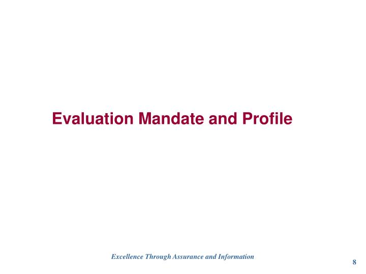 Evaluation Mandate and Profile