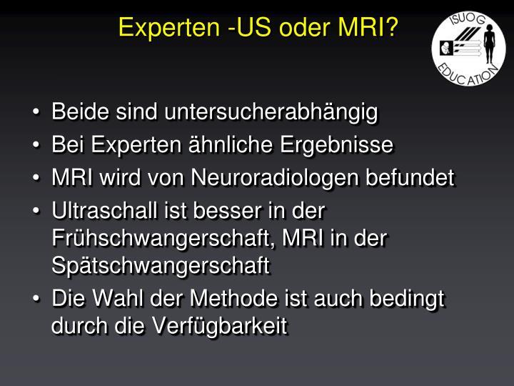Experten -US oder MRI?