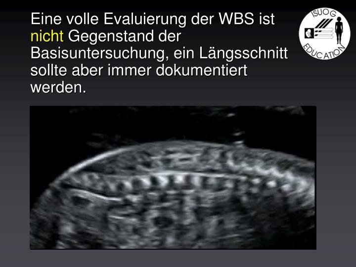 Eine volle Evaluierung der WBS ist