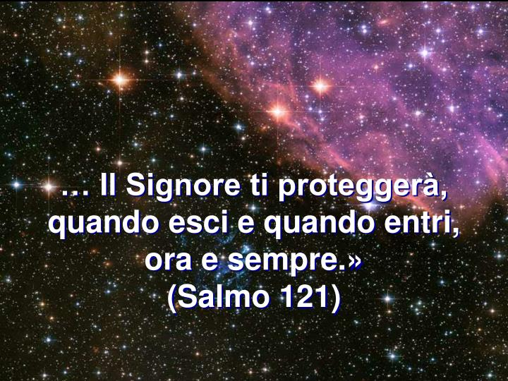 … Il Signore ti proteggerà,