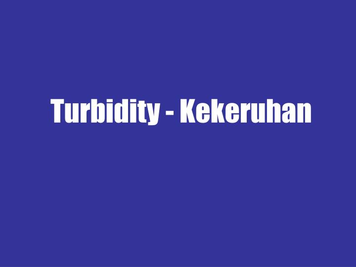 Turbidity - Kekeruhan