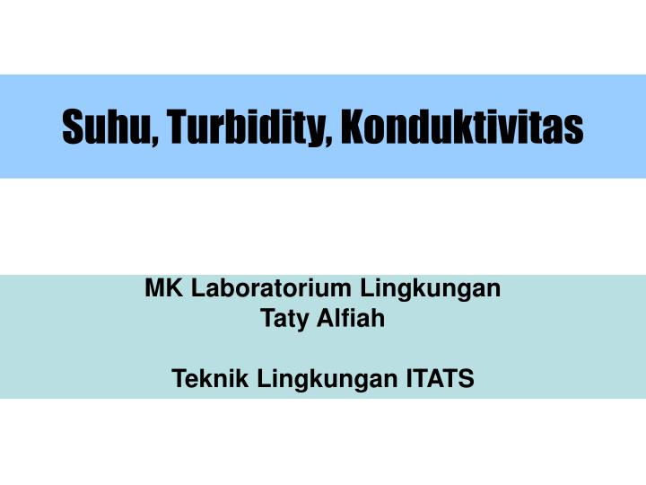 Suhu turbidity konduktivitas